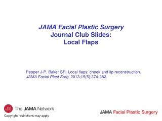 JAMA Facial Plastic Surgery Journal Club Slides: Local Flaps