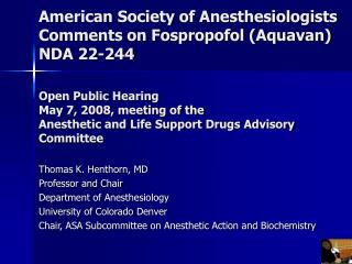 Thomas K. Henthorn, MD Professor and Chair Department of Anesthesiology University of Colorado Denver