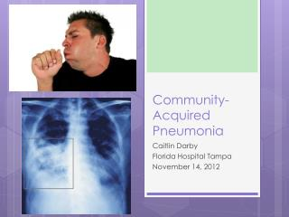 Community- Acquired Pneumonia