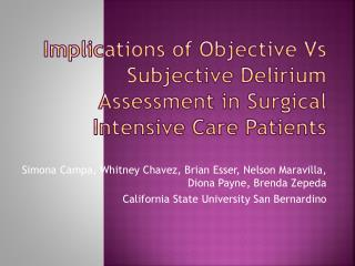 Implications of Objective Vs Subjective Delirium Assessment in Surgical Intensive Care Patients