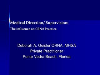 Medical Direction/ Supervision: The Influence on CRNA Practice