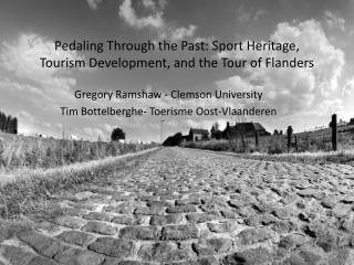 Pedaling Through the Past: Sport Heritage, Tourism Development, and the Tour of Flanders