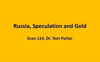 Russia, Speculation and Gold