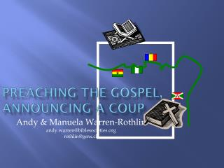 Preaching the Gospel , Announcing  a Coup