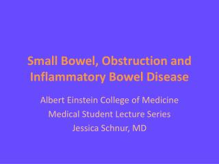 Small Bowel, Obstruction and Inflammatory Bowel Disease