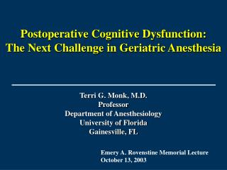 Postoperative Cognitive Dysfunction:  The Next Challenge in Geriatric Anesthesia