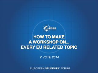 How  to  make  a  workshop on ... every EU related  topic