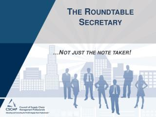 The Roundtable  Secretary