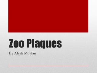 Zoo Plaques