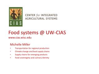 Food systems @ UW-CIAS www.cias.wisc.edu