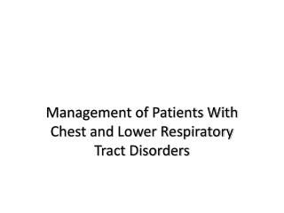 Management of Patients With Chest and Lower Respiratory Tract Disorders