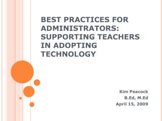 BEST PRACTICES FOR ADMINISTRATORS: SUPPORTING TEACHERS IN ADOPTING TECHNOLOGY