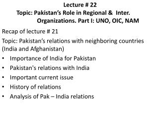 Lecture # 22 Topic: Pakistan's Role in Regional &  Inter.  		Organizations. Part I: UNO, OIC, NAM