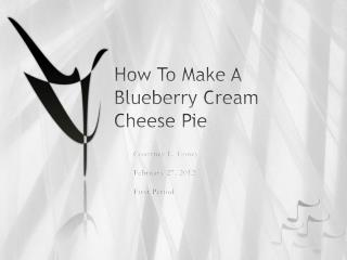 How To Make A Blueberry Cream Cheese Pie
