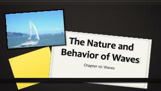 The Nature and Behavior of Waves