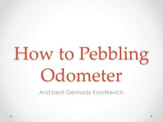 How to Pebbling Odometer