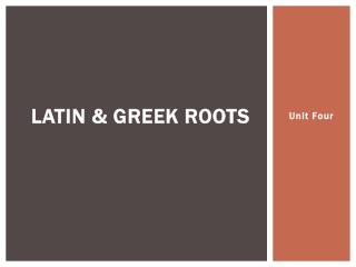 Latin & Greek Roots
