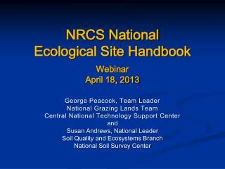 NRCS National Ecological Site Handbook Webinar April 18, 2013