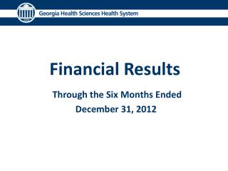 Financial Results Through the Six Months Ended  December 31, 2012
