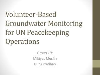 Volunteer-Based Groundwater Monitoring for UN Peacekeeping Operations