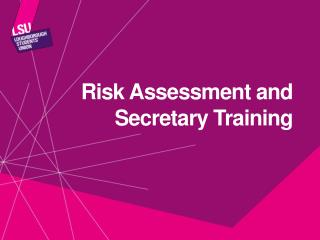Risk Assessment and Secretary Training