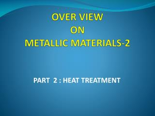 OVER VIEW  ON  METALLIC MATERIALS-2