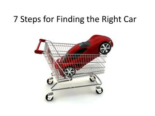7 Steps for Finding the Right Car
