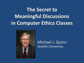 The Secret to Meaningful Discussions in Computer Ethics Classes