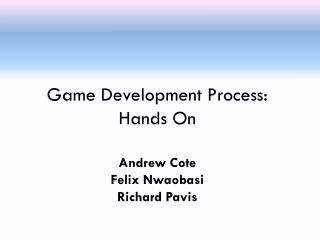 Game Development Process: Hands On