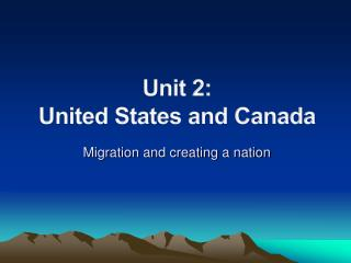 Unit 2:  United States and Canada