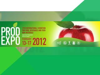 PRODEXPO  is  the largest annual specialized exhibition in Russia and Eastern Europe.