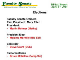 Elections Faculty Senate Officers Past President: Mark Fitch President: Martin Bohner ( Maths )