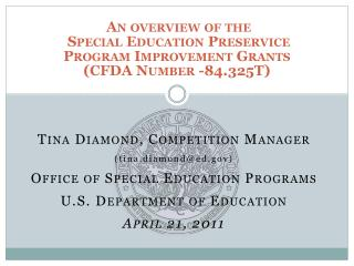 Tina Diamond, Competition Manager (tina.diamond@ed.gov) Office of Special Education Programs