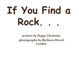 If You Find a Rock. . .