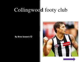 Collingwoo d  footy club