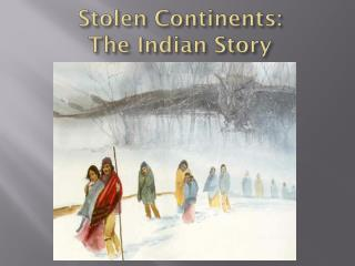 Stolen Continents :  The  Indian Story
