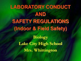 LABORATORY CONDUCT  AND  SAFETY REGULATIONS (Indoor & Field Safety)