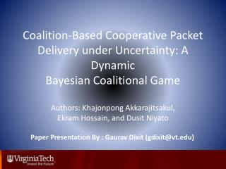 Coalition-Based Cooperative Packet Delivery under Uncertainty: A Dynamic Bayesian Coalitional Game