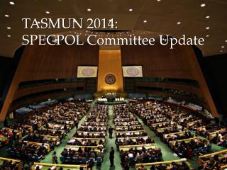 TASMUN 2014: SPECPOL Committee Update