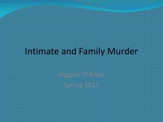 Intimate and Family Murder