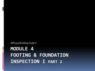 Module 4 Footing & Foundation Inspection I  part 2