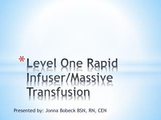 Level One Rapid Infuser/Massive Transfusion