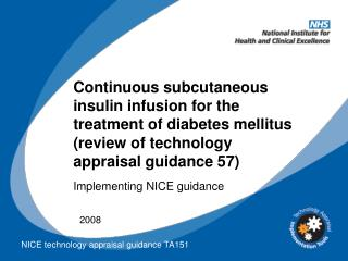 Continuous subcutaneous insulin infusion for the treatment of diabetes mellitus review of technology appraisal guidance