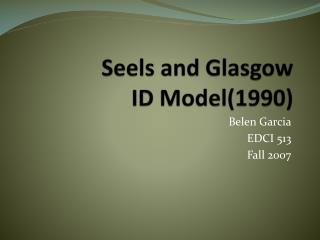 Seels  and Glasgow  ID Model(1990)