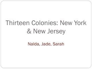Thirteen Colonies: New York & New Jersey