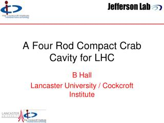 A Four Rod Compact Crab Cavity for LHC