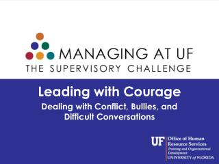 Leading with Courage Dealing with Conflict, Bullies, and  Difficult Conversations