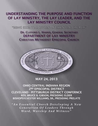 MAY 24 , 2013 OHIO CENTRAL INDIANA region 2 ND  EPISCOPAL DISTRICT