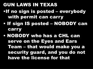 GUN LAWS IN TEXAS If no sign is posted – everybody 	with permit can carry