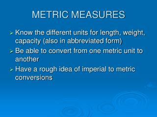 METRIC MEASURES